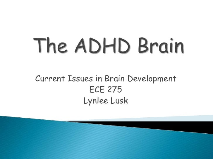 Current Issues in Brain Development             ECE 275            Lynlee Lusk