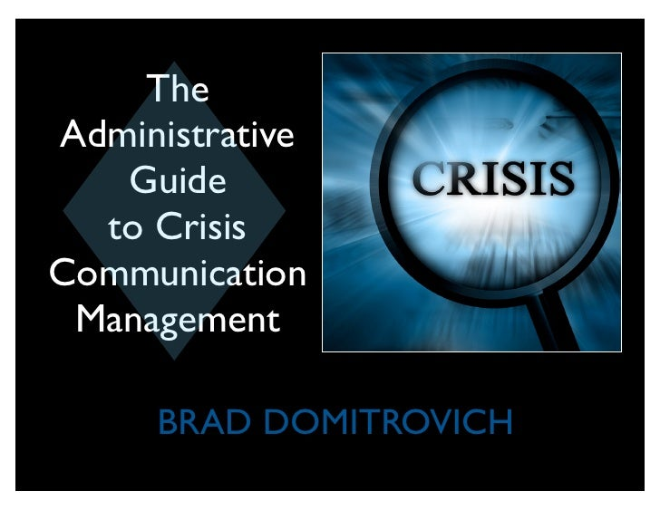 The Administrative    Guide   to Crisis Communication  Management       BRAD DOMITROVICH