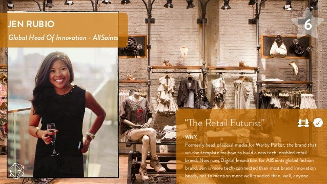"""JEN RUBIO Global Head Of Innovation - AllSaints """"The Retail Futurist"""" WHY: Formerly head of social media for Warby Parker,..."""