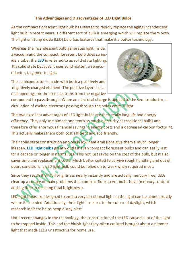The Advantages and Disadvantages of LED Light BulbsAs the compact florescent light bulb has started to rapidly replace the...