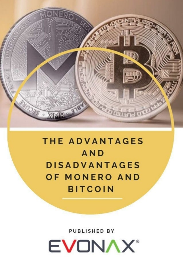 The advantages and disadvantages of monero and bitcoin published by evonax