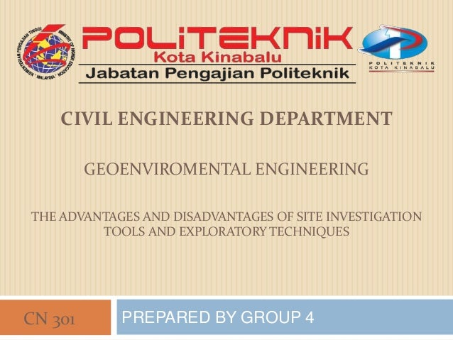 CIVIL ENGINEERING DEPARTMENT         GEOENVIROMENTAL ENGINEERINGTHE ADVANTAGES AND DISADVANTAGES OF SITE INVESTIGATION    ...