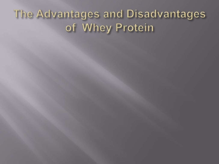 The Advantages and Disadvantages of  Whey Protein<br />