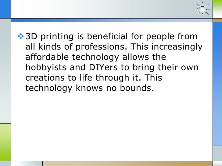 The Advantages Of 3 D Printing