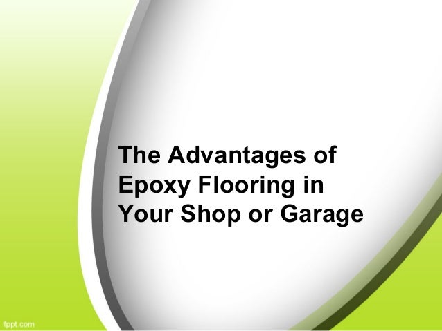 The Advantages ofEpoxy Flooring inYour Shop or Garage