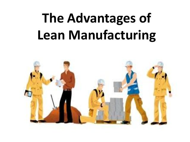 The Advantages of Lean Manufacturing