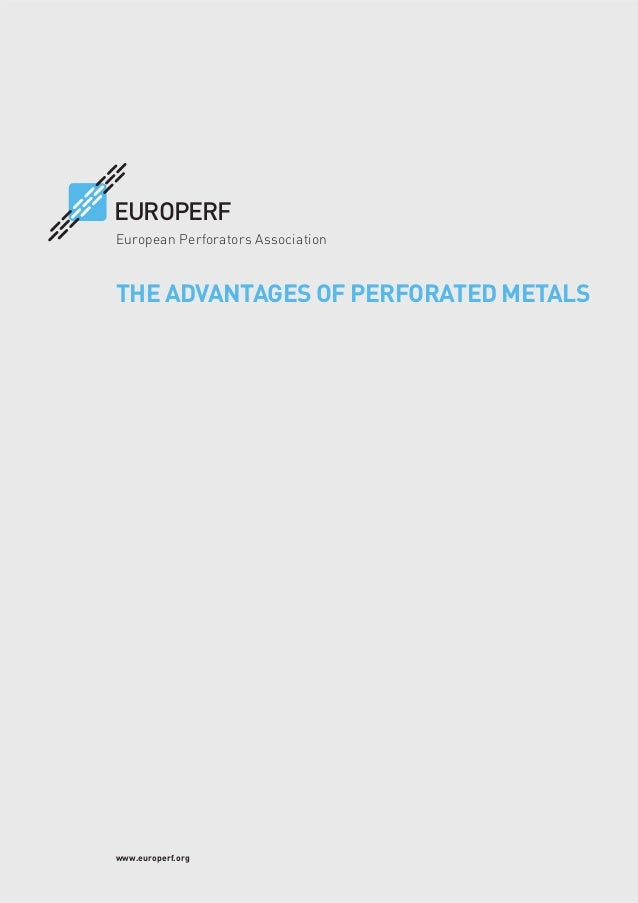 www.europerf.org THE ADVANTAGES OF PERFORATED METALS EUROPERF European Perforators Association