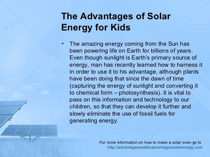 lovely information about solar energy for kids #5: For more information on how to make a solar oven go to  http://advantagesanddisadvantagessolarenergy.com; 2. u2022 Teaching children ...