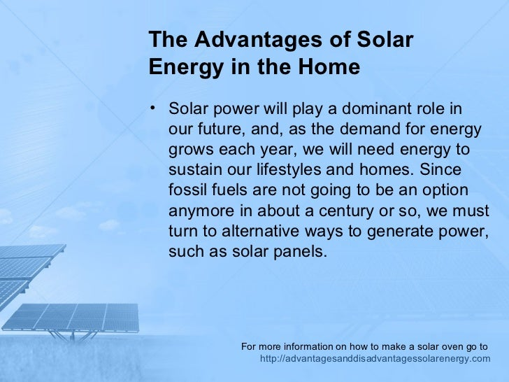 The advantages of solar energy in the home Benefits of going solar