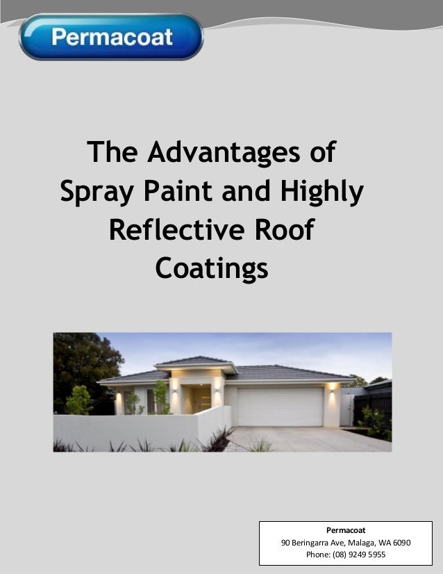 The Advantages of Spray Paint and Highly Reflective Roof Coatings Permacoat 90 Beringarra Ave, Malaga, WA 6090 Phone: (08)...