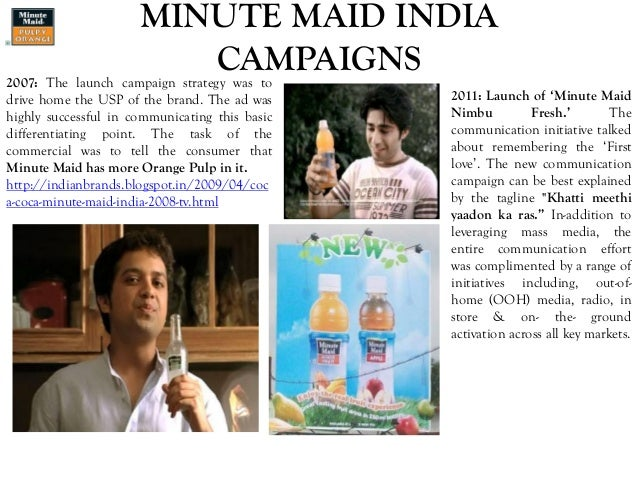 MINUTE MAID INDIA CAMPAIGNS2007: The launch campaign strategy was to drive home the USP of the brand. The ad was highly su...
