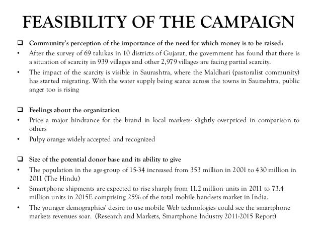 FEASIBILITY OF THE CAMPAIGN  Community's perception of the importance of the need for which money is to be raised: • Afte...