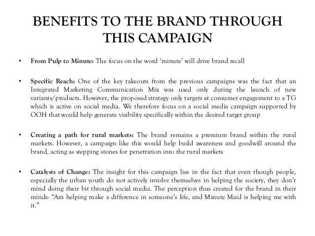 BENEFITS TO THE BRAND THROUGH THIS CAMPAIGN • From Pulp to Minute: The focus on the word 'minute' will drive brand recall ...