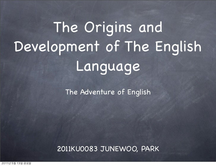The Origins and        Development of The English                Language                       The Adventure of English  ...