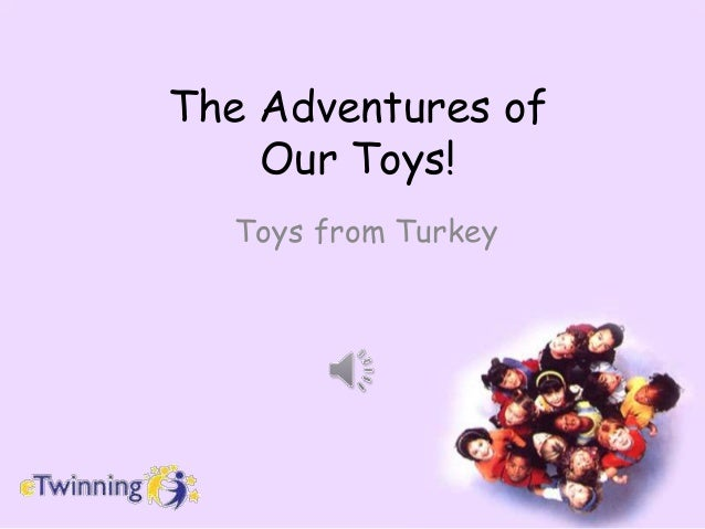 The Adventures of Our Toys! Toys from Turkey