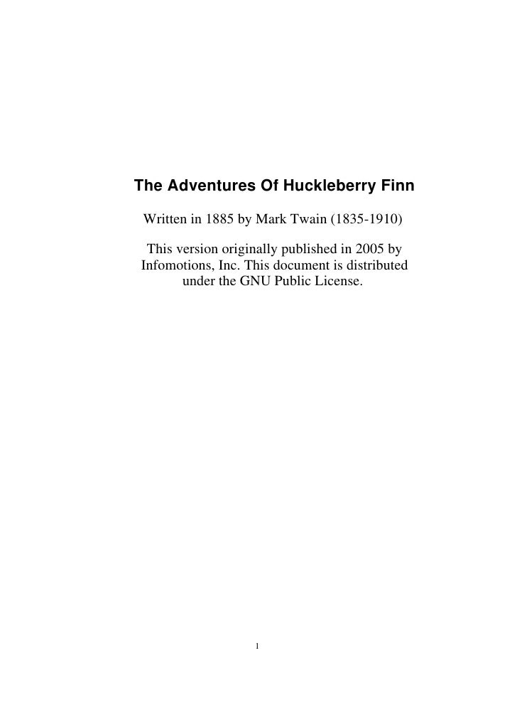 The Adventures Of Huckleberry Finn   Written in 1885 by Mark Twain (1835-1910)   This version originally published in 2005...