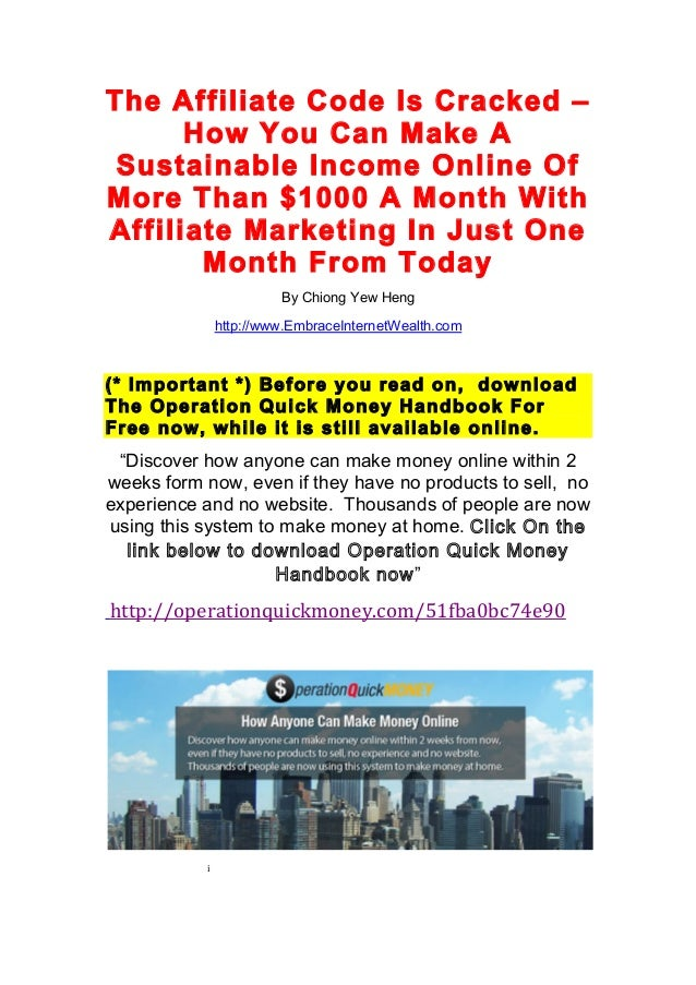 The Affiliate Code Is Cracked – How You Can Make A Sustainable Income Online Of More Than $1000 A Month With Affiliate Mar...