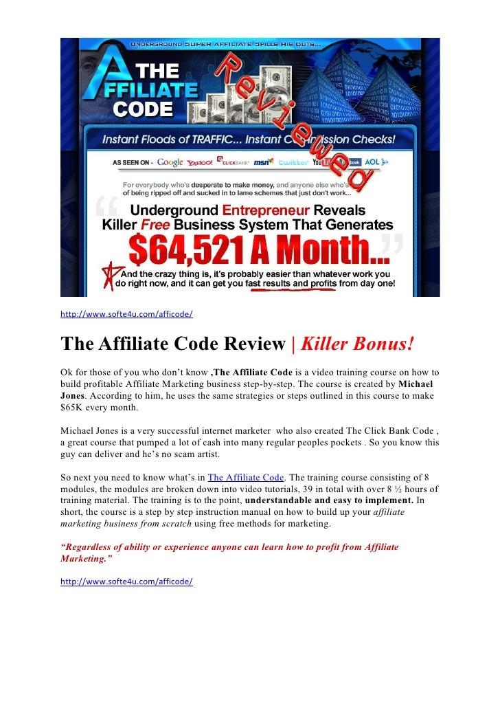 http://www.softe4u.com/afficode/   The Affiliate Code Review | Killer Bonus! Ok for those of you who don't know ,The Affil...