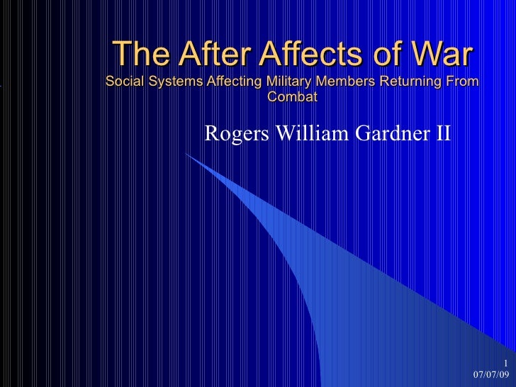 The After Affects of War Social Systems Affecting Military Members Returning From                          Combat         ...