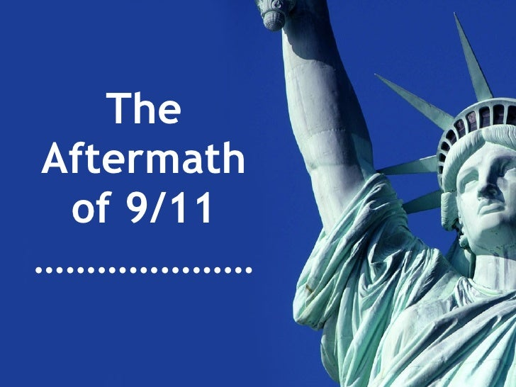 The Aftermath of 9/11 …………………