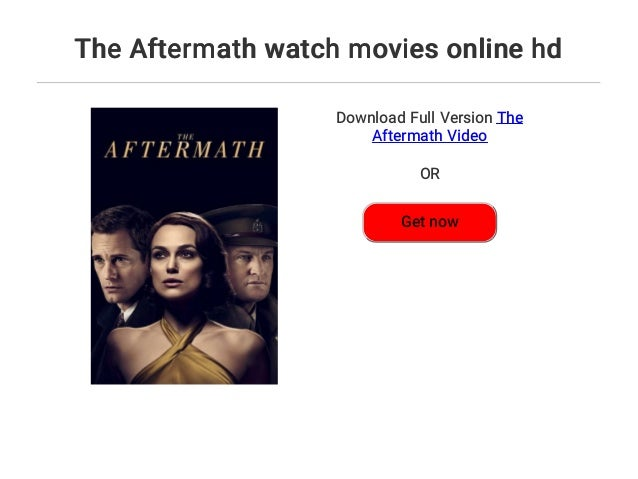 The Aftermath Watch Movies Online Hd