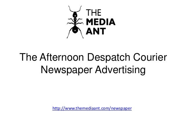 The Afternoon Despatch Courier Newspaper Advertising http://www.themediaant.com/newspaper