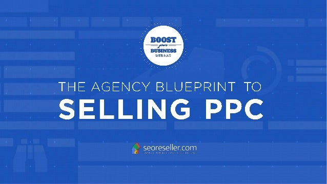 The agency blueprint to selling ppc webinar presentation william kramer william has been working for 8 years as a web professional to growing online malvernweather Image collections