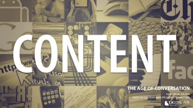 THE AGE OF CONVERSATION HUSSEIN M. DAJANI HEAD OF CONTENT AND INFLUENCE MARKETING