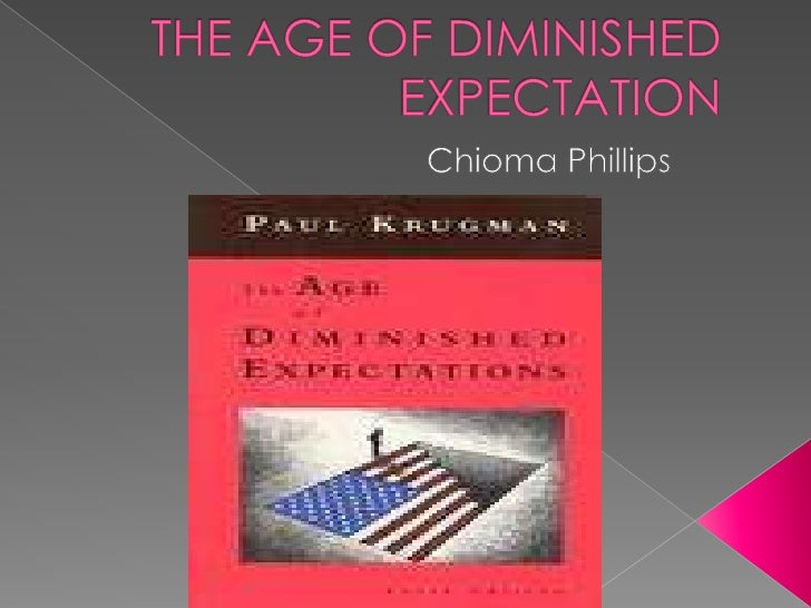 THE AGE OF DIMINISHED EXPECTATION<br />Chioma Phillips<br />