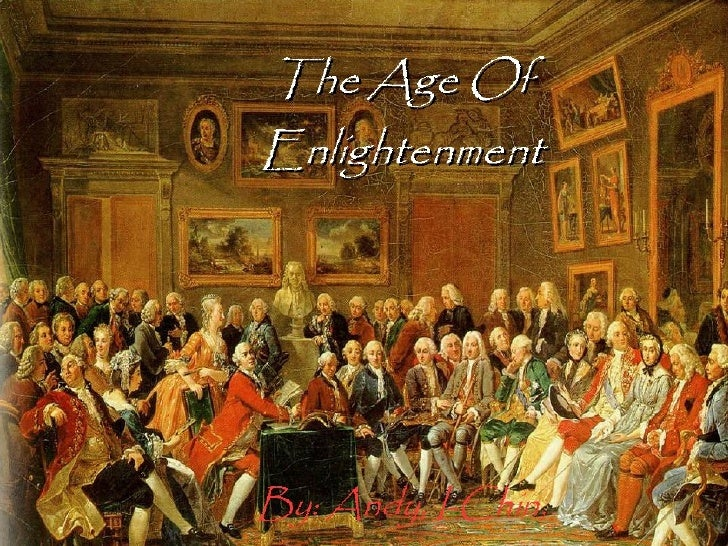 the period of enlightenment The enlightenment was an age of unprecedented optimism in the potential of  knowledge and reason to understand and change the world (see enlightenment.