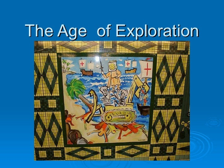age of exploration Start studying age of exploration learn vocabulary, terms, and more with flashcards, games, and other study tools.