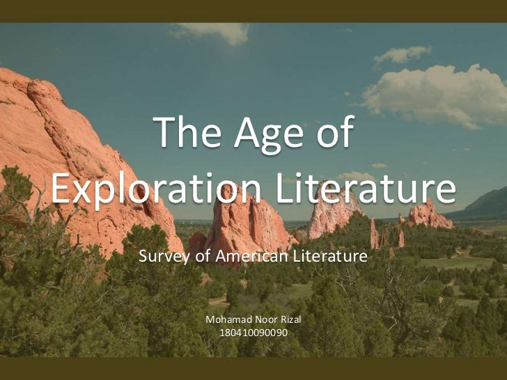 The Age of Exploration Literature<br />Survey of American Literature<br />Mohamad Noor Rizal<br />180410090090<br />
