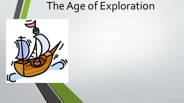 Ap World History The Age Of Exploration Where Is Our Next: The Age Of Exploration (all
