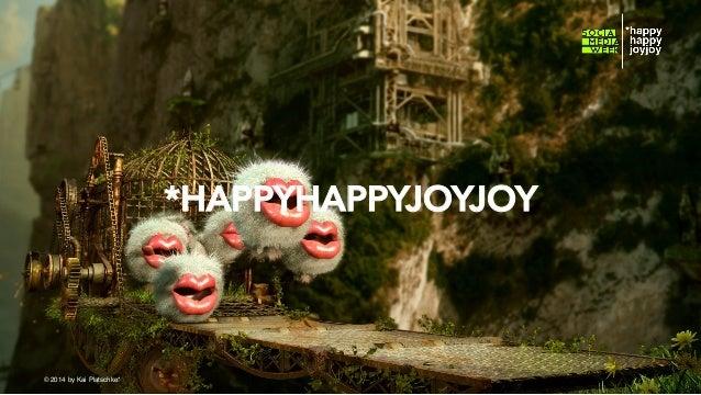 *HAPPYHAPPYJOYJOY  © hahajotjot* ©2014 by Kai Platschke* ! !