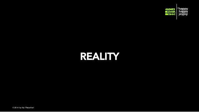 REALITY  © hahajotjot* ©2014 by Kai Platschke* ! !