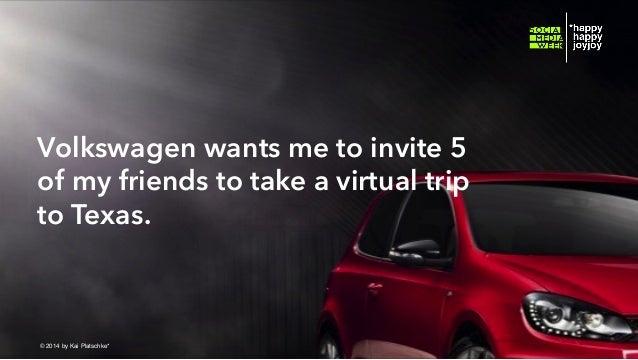 Volkswagen wants me to invite 5 of my friends to take a virtual trip to Texas.  © hahajotjot* ©2014 by Kai Platschke* ! !