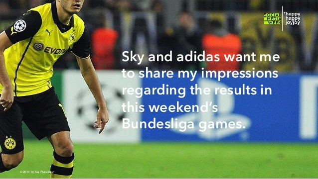 Sky and adidas want me to share my impressions regarding the results in this weekend's Bundesliga games. © hahajotjot* ©20...