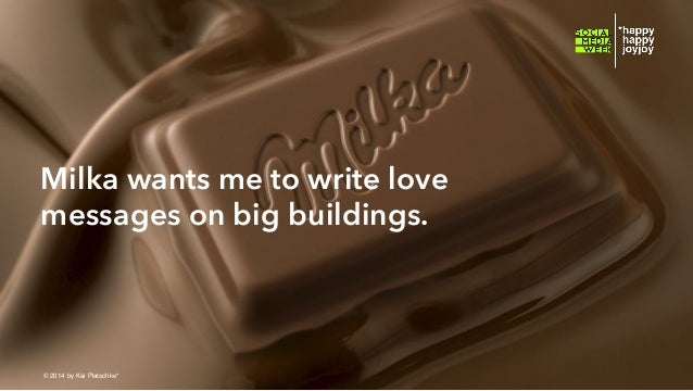 Milka wants me to write love messages on big buildings.  © hahajotjot* ©2014 by Kai Platschke* ! !