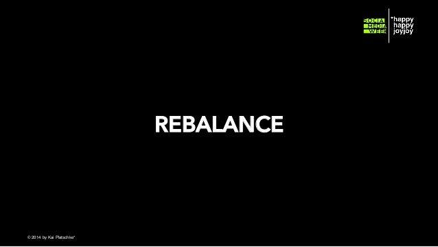 REBALANCE  © hahajotjot* ©2014 by Kai Platschke* ! !