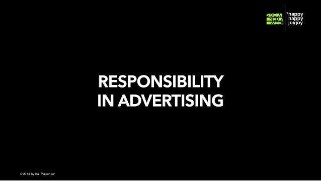 RESPONSIBILITY IN ADVERTISING  © hahajotjot* ©2014 by Kai Platschke* ! !