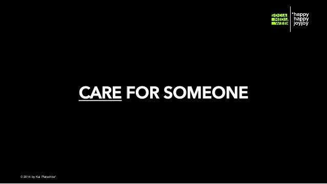 CARE FOR SOMEONE  © hahajotjot* ©2014 by Kai Platschke* ! !