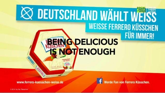 BEING DELICIOUS IS NOT ENOUGH  © hahajotjot* ©2014 by Kai Platschke* ! !