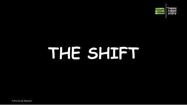 THE SHIFT © hahajotjot* ©2014 by Kai Platschke* ! !
