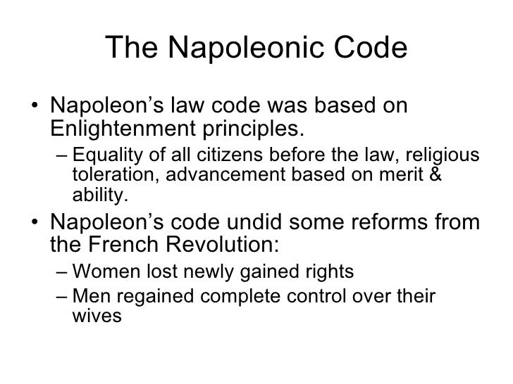 napoleonic codes Women and the napoleonic code bonnie gsmith however they evaluate napoleon and his rule, most historians point to the set of rationally organize.