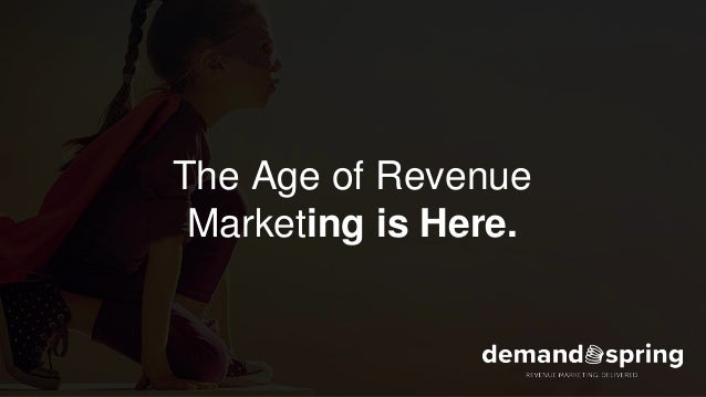 The Age of Revenue Marketing is Here.