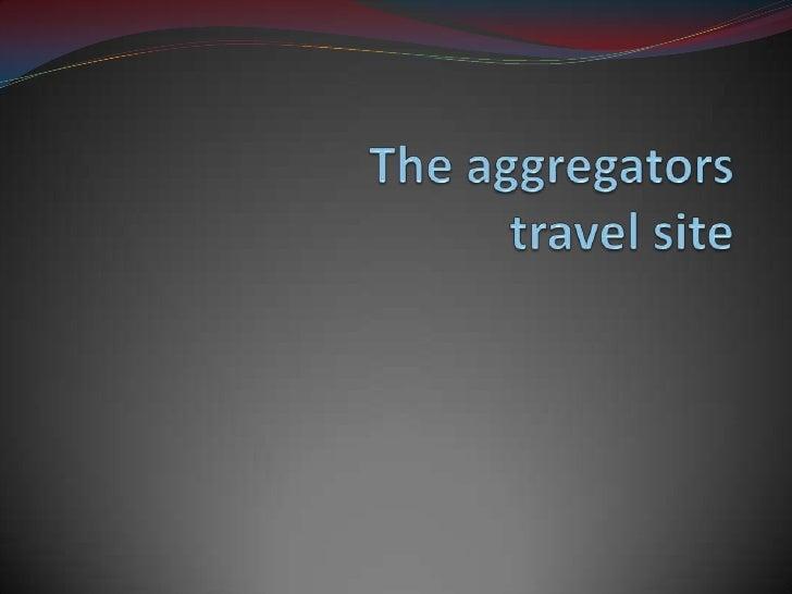 The aggregatorstravel site<br />