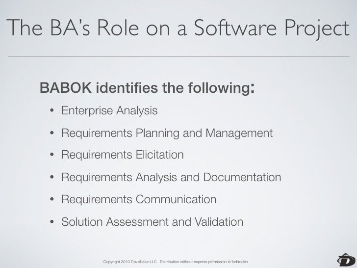 The BA's Role on an Agile Project  •   Enterprise Analysis  •   Requirements Planning and Management  •   Requirements Eli...