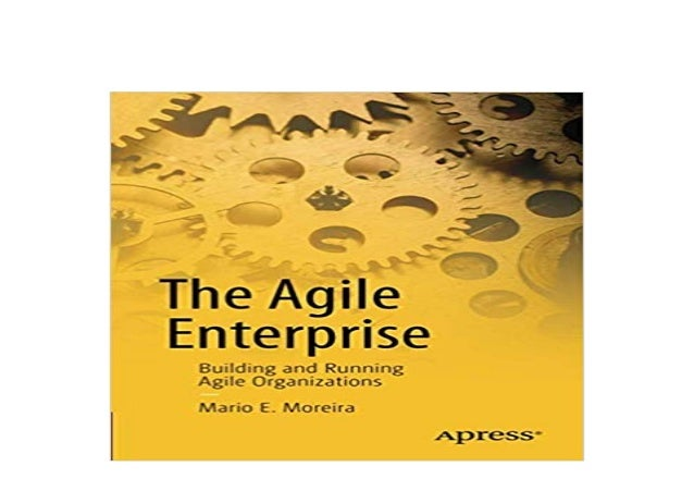 Download Free Library The Agile Enterprise Building And Running A