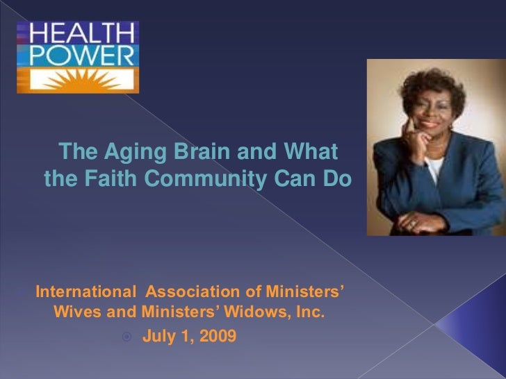 """The Aging Brain and What     the Faith Community Can Do   International Association of Ministers""""       Wives and Ministe..."""