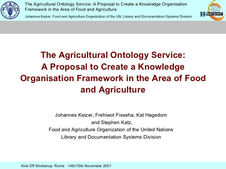 The Agricultural Ontology Service: A Proposal to Create a Knowledge Organisation Framework in the Area of Food and Agricul...